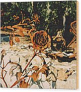 Rust And Roses Wood Print