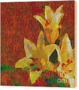 Rustic Lilies Wood Print
