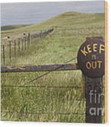 Rusty Keep Out Sign On Fence - California Usa Wood Print