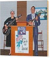 Sadie And Lawrence Sing For Jesus Wood Print