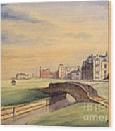 Saint Andrews Golf Course Scotland - 18th Hole Wood Print