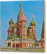 Saint Basil Cathedral In Red Square In Moscow- Russia Wood Print