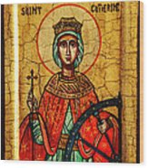 Saint Catherine Of Alexandria Icon Wood Print