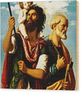 Saint Christopher With Saint Peter Wood Print