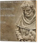 Saint Francis Of Assisi Wood Print by Dan Sproul