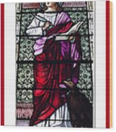 Saint John The Evangelist Stained Glass Window Wood Print