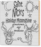 Saint Nicks Holiday Moonshine Wood Print