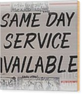 Same Day Service Available Wood Print