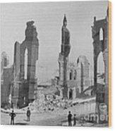 San Francisco After Earth Quake 1906 Wood Print