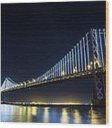 San Francisco Bay Bridge With Led Lights Wood Print