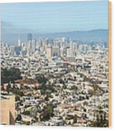 San Francisco City Vista Wood Print by Artist and Photographer Laura Wrede