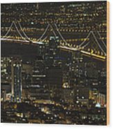 San Francisco Cityscape With Oakland Bay Bridge At Night Wood Print