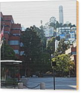 San Francisco Coit Tower At Levis Plaza 5d26186 Wood Print by Wingsdomain Art and Photography
