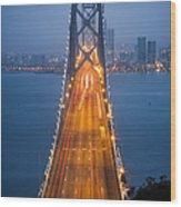 San Francisco - Oakland Bay Bridge Wood Print