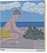Sand Castle Wood Print by Fred Jinkins