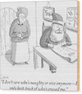 Santa Claus Angrily Crosses Off Names Wood Print
