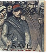 Save Serbia Our Ally Wood Print by Theophile Alexandre Steinlen