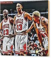 Scottie Pippen With Michael Jordan And Dennis Rodman Wood Print