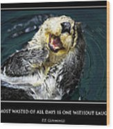 Sea Otter Motivational  Wood Print by Fabrizio Troiani