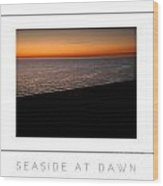 Seascape At Dawn Poster Wood Print