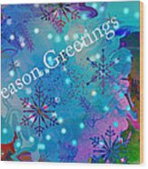 Season Greetings - Snowflakes Wood Print