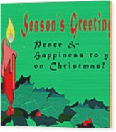 Seasons Greeting Wood Print