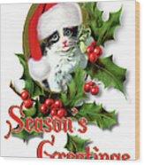 Seasons Greetings - Kitten Wood Print