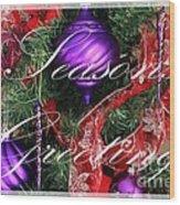Seasons Greetings - Greeting Card - Purple - Red - Gold Wood Print