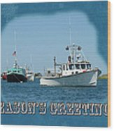 Season's Greetings Holiday Card - Boats In Peaceful Harbor Wood Print