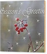 Seasons Greetings Red Berries Wood Print
