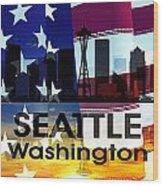 Seattle Wa Patriotic Large Cityscape Wood Print