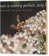 Secret Life Of Bees Wood Print