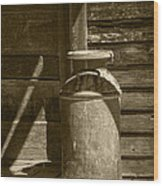 Sepia Photograph Of Vintage Creamery Can By The Old Homestead In 1880 Town Wood Print