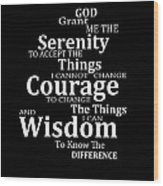 Serenity Prayer 5 - Simple Black And White Wood Print
