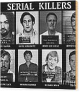Serial Killers - Public Enemies Wood Print