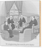 Several Angry-looking Old Men In Suits Sit Wood Print