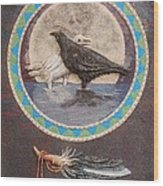 Shaman Black Raven And His Mate Medicine Woman Blue Fairy Animal Spirit Medicine Wheel Wood Print
