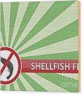 Shellfish Free Banner Wood Print