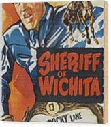 Sheriff Of Wichita, L-r Allan Rocky Wood Print