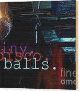 Shiny Disco Balls Wood Print