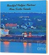 Ship In Beautiful Halifax Harbour Wood Print