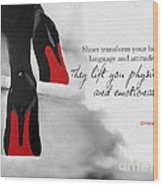 Shoes Transform You Wood Print