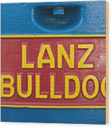 Sign Lanz Bulldog On A Tractor Wood Print