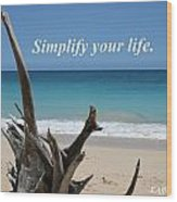 Simplify Your Life Wood Print
