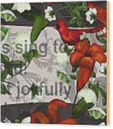 Sing Joyfully Wood Print