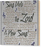 Sing Unto The Lord A New Song Wood Print
