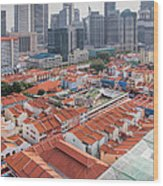 Singapore Chinatown With Modern Skyline Wood Print