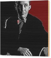 Singer And Actor Bing Crosby Circa 1934-2014 Wood Print