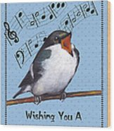 Singing Bird Birthday Card Wood Print