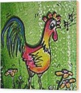 Singing Chicken  Wood Print